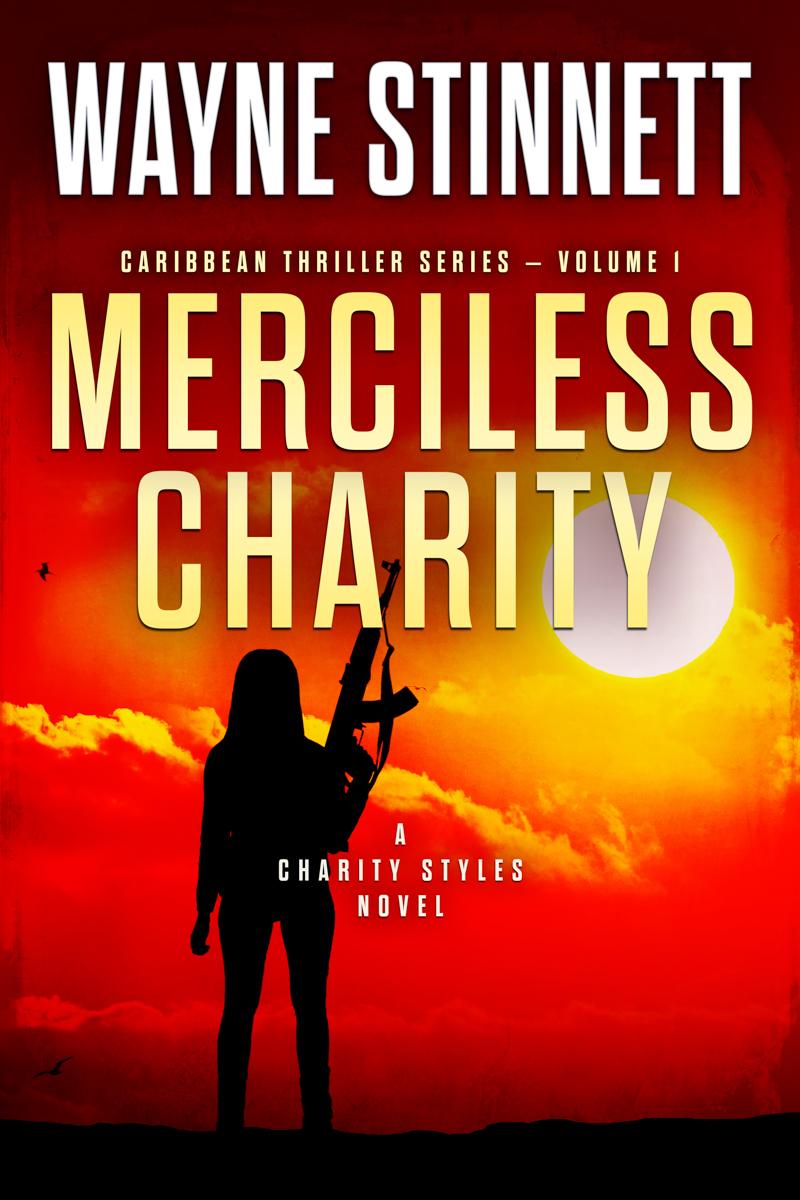 The book cover of Wayne Stinnet's novel, Merciless Charity