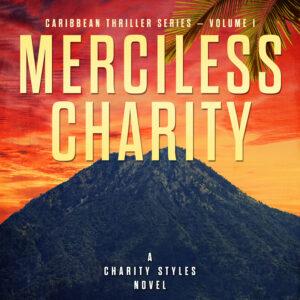 Book cover of Merciless Charity by Wayne Stinnett
