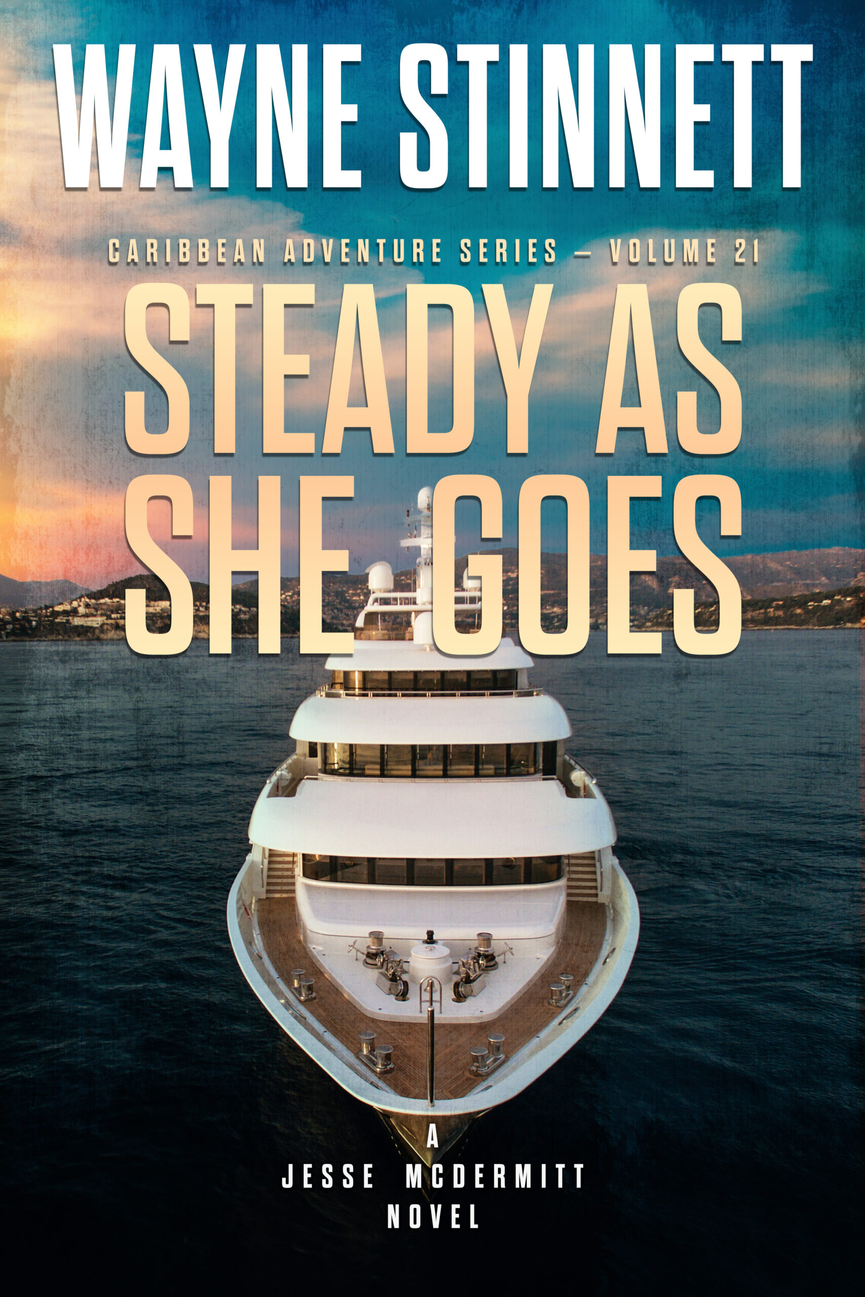 Book Cover of As Steady As She Goes by Wayne Stinnett