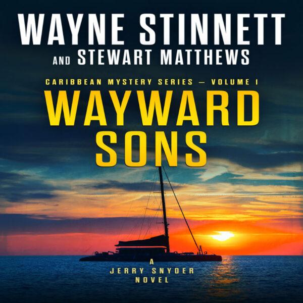 Book cover of Wayward Sons by Wayne Stinnett and Stewart Matthews